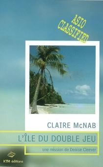L'île du double jeu : une mission de Denise Cleever - ClaireMcNab