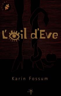 L'oeil d'Eve - KarinFossum