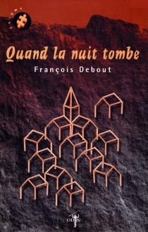 Quand la nuit tombe - FrançoisDebout