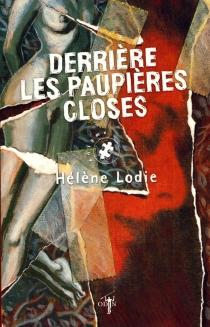 Derrière les paupières closes - HélèneLodie