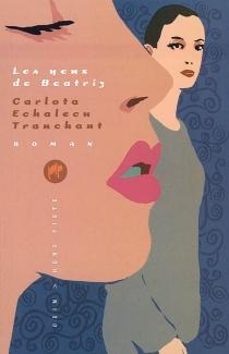Les yeux de Beatriz - CarlotaEchalecu Tranchant