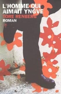 L'homme qui aimait Yngve - ToreRenberg