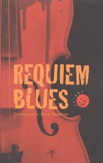 Requiem blues - EmmanuelleErny-Newton