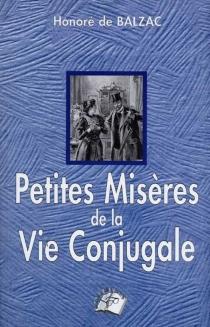 Petites misères de la vie conjugale - Honoré deBalzac