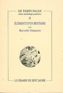 Eléments d'un bestiaire - MarcelleDelpastre
