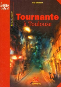 Tournante à Toulouse - Guy Sabatier