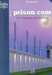 Prison.com : un requiem en récidive - GuySabatier