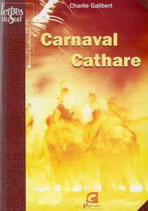 Carnaval cathare - Charlie Galibert