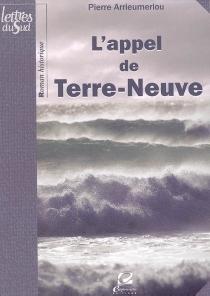L'appel de Terre-Neuve - PierreArrieumerlou