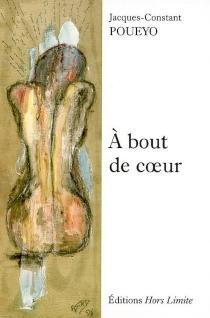 A bout de coeur - Jacques-ConstantPoueyo