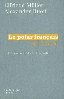 Le polar français : crime et histoire - ElfriedeMüller