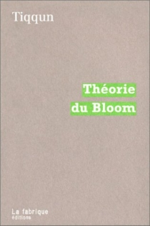 Théorie du Bloom - Tiqqun