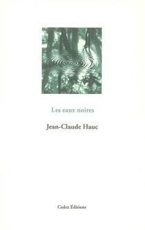 Les eaux noires - Jean-ClaudeHauc