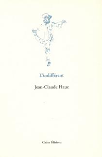 L'indifférent - Jean-ClaudeHauc