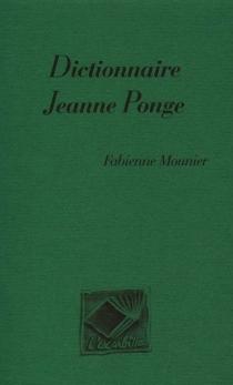Dictionnaire Jeanne Ponge - FabienneMounier