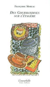 Des gourmandises sur l'étagère - FrançoiseMoreau