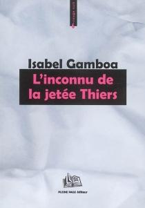 L'inconnu de la jetée Thiers - IsabelGamboa