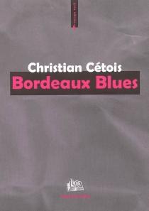 Bordeaux blues - ChristianCétois