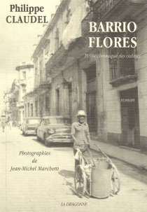 Barrio Flores : petite chronique des oubliés - PhilippeClaudel