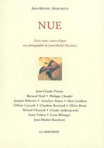 Nue, treize courts textes d'après une photographie de Jean-Michel Marchetti - Jean-MichelMarchetti