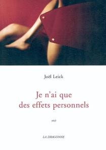 Je n'ai que des effets personnels : récit : avec 4 photographies de l'auteur - JoëlLeick