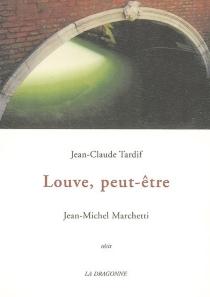 Louve, peut-être : récit - Jean-ClaudeTardif