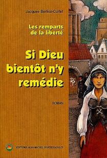 Les remparts de la liberté - JacquesBerlioz-Curlet