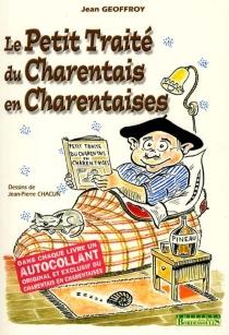 Le petit traité du Charentais en charentaises - JeanGeoffroy