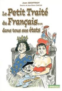 Le petit traité du Français dans tous ses états - JeanGeoffroy