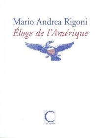 Eloge de l'Amérique - Mario AndreaRigoni