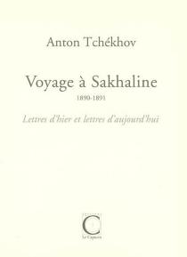 Voyage à Sakhaline : 1890-1891 - Anton PavlovitchTchekhov