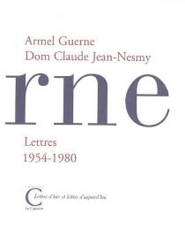 Armel Guerne, Dom Claude Jean-Nesmy : lettres 1954-1980 - ArmelGuerne