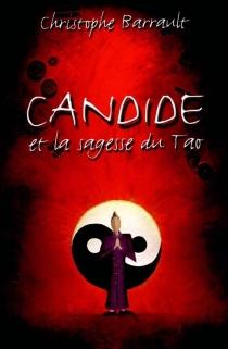 Candide et la sagesse du Tao - ChristopheBarrault