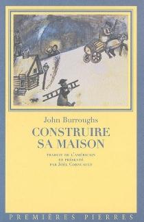 Construire sa maison - JohnBurroughs