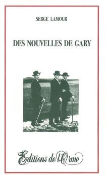 Des nouvelles de Gary : ciné-roman - SergeLamour
