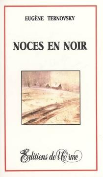 Noces en noir - EugèneTernovsky