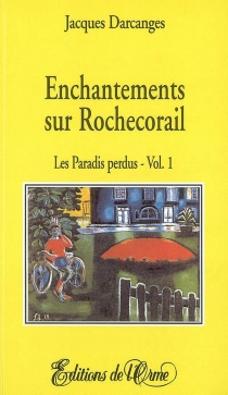 Enchantements sur Rochecorail - Jacques Darcanges