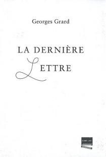 La dernière lettre - GeorgesGrard