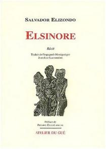 Elsinore - SalvadorElizondo