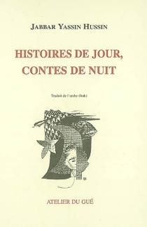 Histoires de jour, contes de nuit - Jabbar YassinHussin