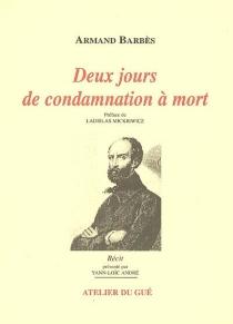 Deux jours de condamnation à mort - ArmandBarbès