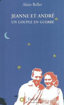 Jeanne et André : un couple en guerre  Santé ! ou Le cartable - AlainBellet