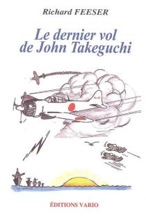 Le dernier vol de John Takeguchi - RichardFeeser
