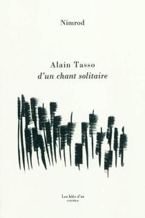 Alain Tasso : d'un chant solitaire - NimrodBena Djangrang