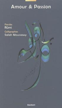 Amour et passion - Galal al-Din Rumi