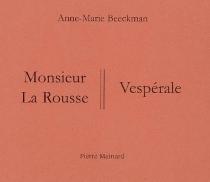 Monsieur La Rousse| Vespérale - Anne-MarieBeeckman