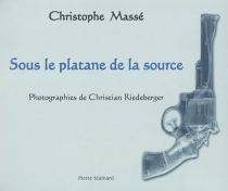 Sous le platane de la source - ChristopheMassé