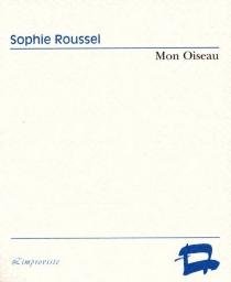 Mon oiseau - SophieRoussel