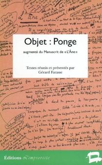 Objet : Ponge : augmenté du manuscrit de L'âne de Francis Ponge -