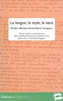 La langue, le style, le sens : études offertes à Anne-Marie Garagnon -